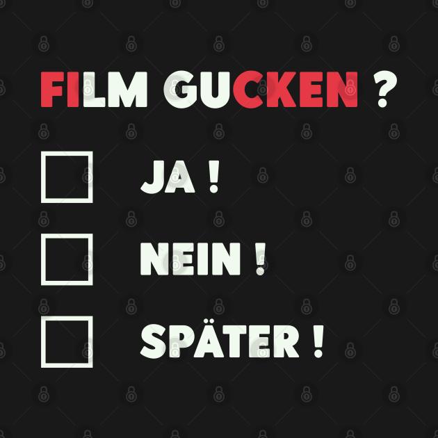 Film gucken ? Vulgär Frech Spruch Flirten Streamen - Film