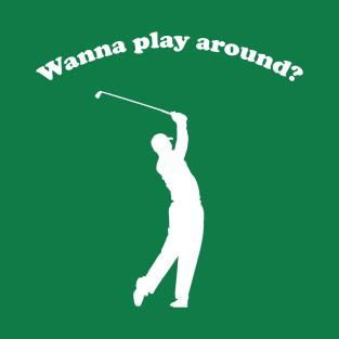 a44150f9b5 Golf Sayings T-Shirts | TeePublic