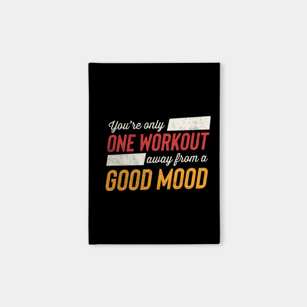 Fitness One Workout Away From A Good Mood