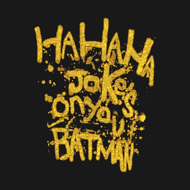 <b>Joke&#39;s On You</b>, <b>Batman</b>! - <b>Batman</b> - Kids T-Shirt   TeePublic