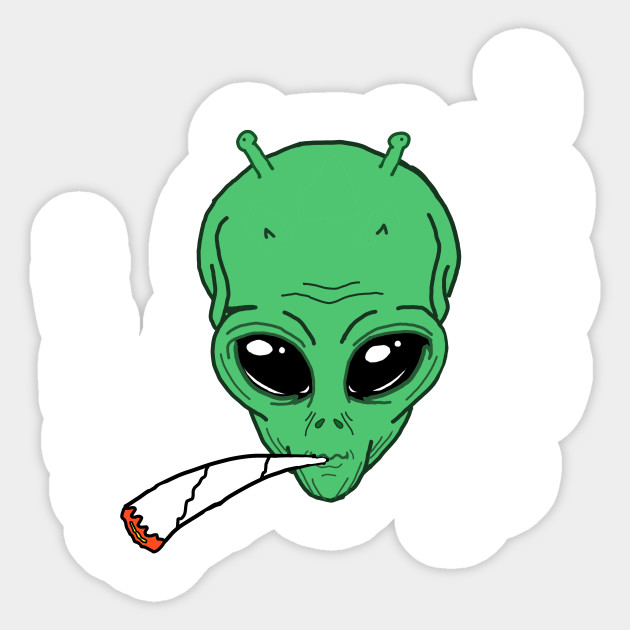 Alien Stoner Weed Smoker Smoke Weed Everyday Cannabis Revolution Stoner Sticker Teepublic