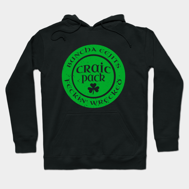 Irish Drinking Team St Pattys Day Group Irish Slang Craic Pack Eejits Feckin Wrecked