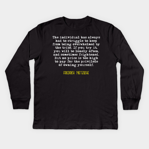 Friedrich Nietzsche Deep Quote Nietzsche Quote Kids Long Sleeve