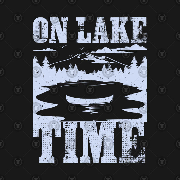 ccf2b7a04 Boating Shirt: On Lake Time I Funny Summer & Fishing Tee - Funny ...
