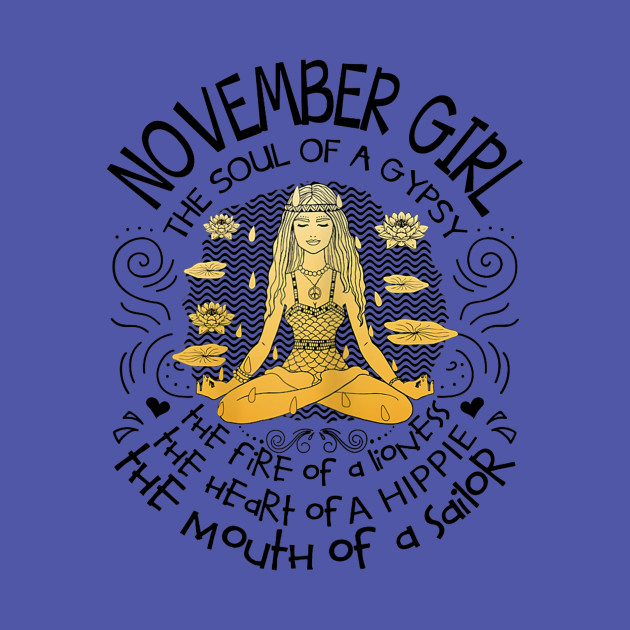 Womens November Girl The Soul of A Gypsy Funny Birthday