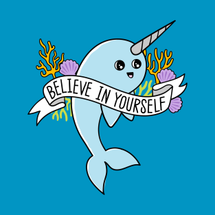 Believe in Yourself funny Narwhal t-shirts