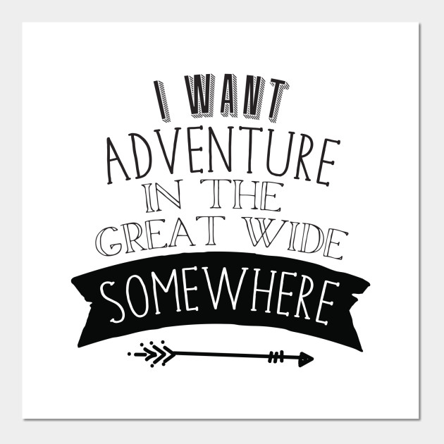 I Want Adventure In The Great Wide Somewhere Beauty And The Beast