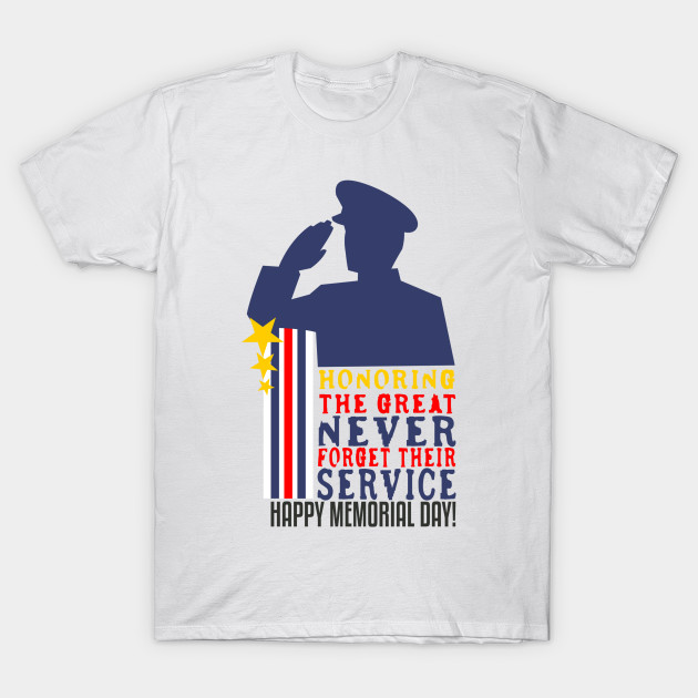 01cdcca46 Happy Memorial Day - Memorial Day - T-Shirt | TeePublic