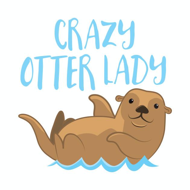 Crazy otter lady (new)
