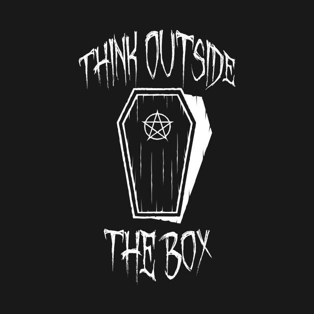 Think Outside The Box Goth Coffin Humour