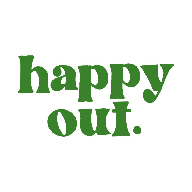 Happy Out - Irish Phrase Gift Design