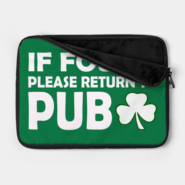 If Found Please Return To Pub. Funny St Patricks Day