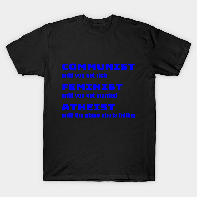 Funny Sarcastic Anti Liberal Tee Shirt For Conservatives