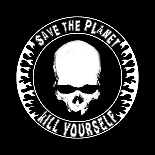 Save the planet, kill yourself