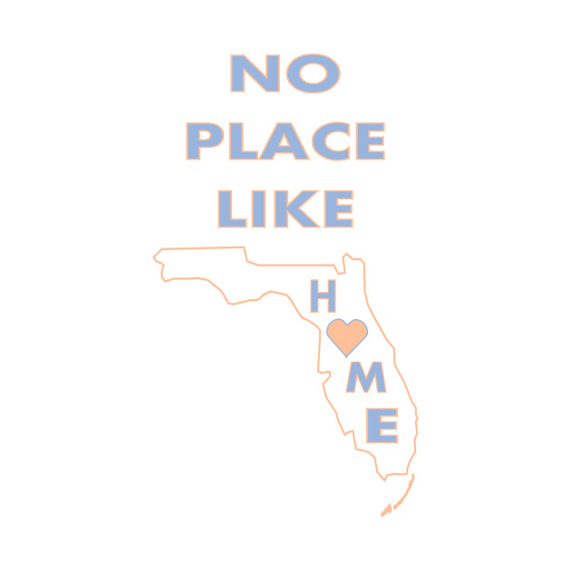 NO PLACE LIKE HOME FL