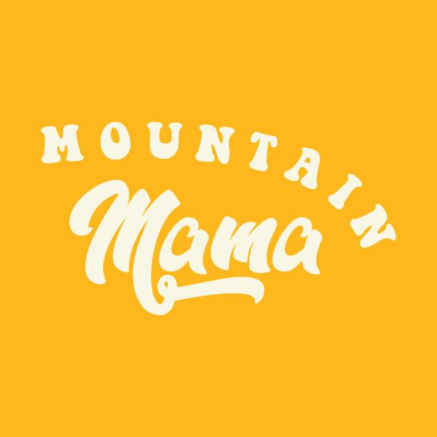 2adbfb52 MOUNTAIN MAMA - Adventure - T-Shirt | TeePublic