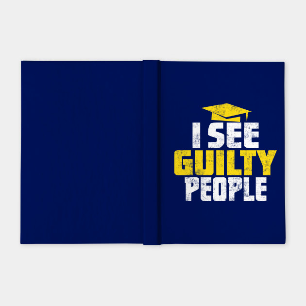 I See Guilty People - Funny Distressed Judge Lawyer Prosecutor or Defence