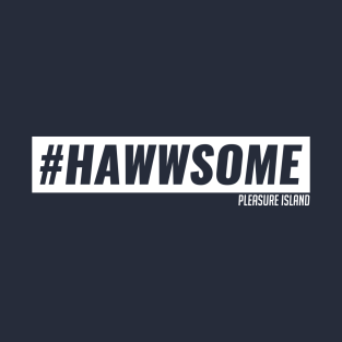 #Hawwsome t-shirts