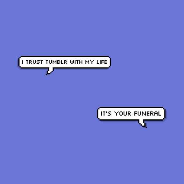 Trusting Tumblr