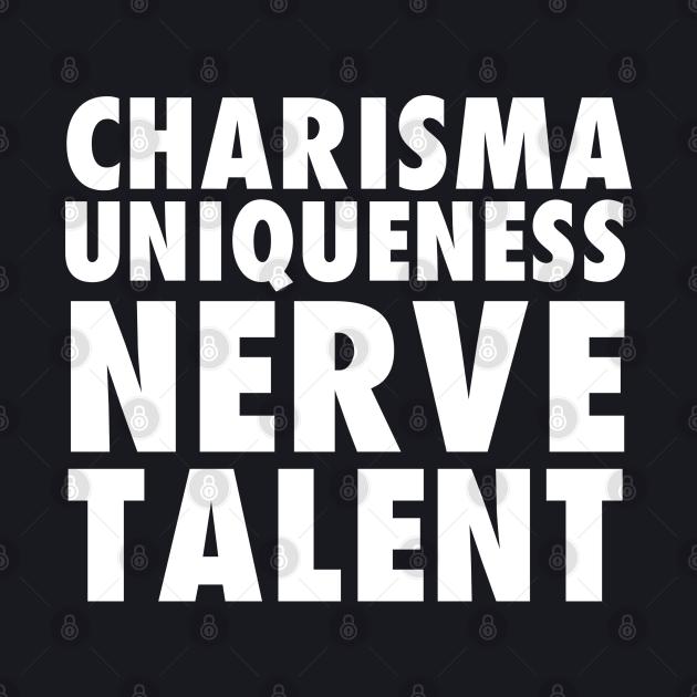 Charisma, uniqueness, nerve, and talent White Version