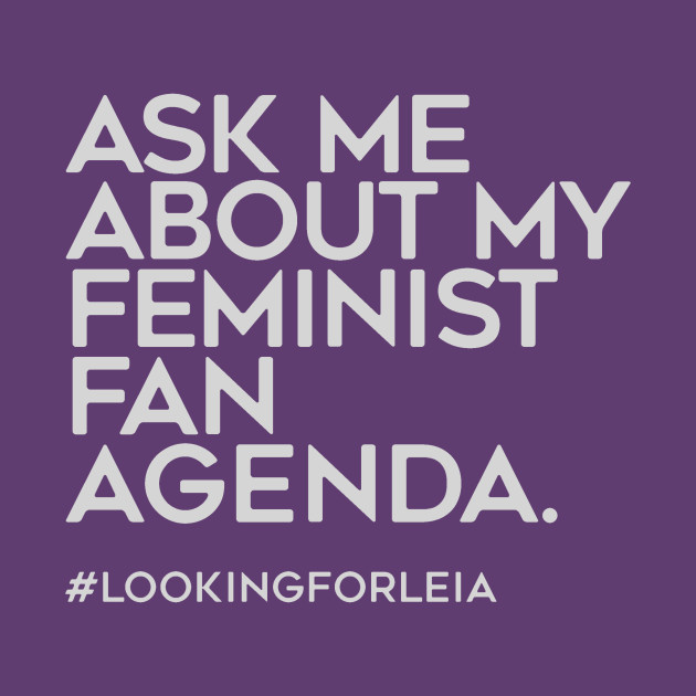 ASK ME ABOUT MY FEMINIST FAN AGENDA