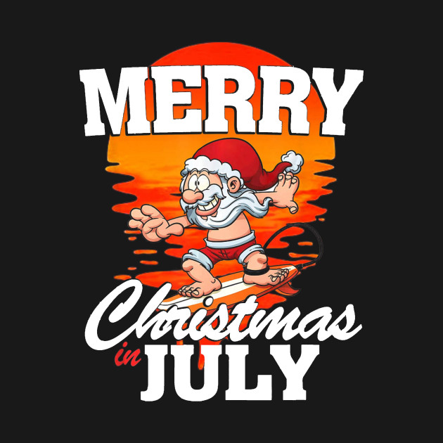 Merry Christmas In July Meme.Christmas In July Santa Surfing Funny Summer