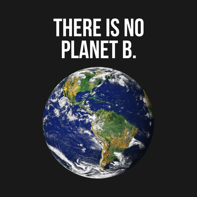 Image result for theres no planet b