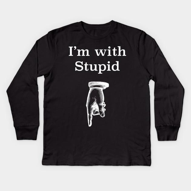 2f90bc43 I'm With Stupid joke tee - Humor - Kids Long Sleeve T-Shirt | TeePublic