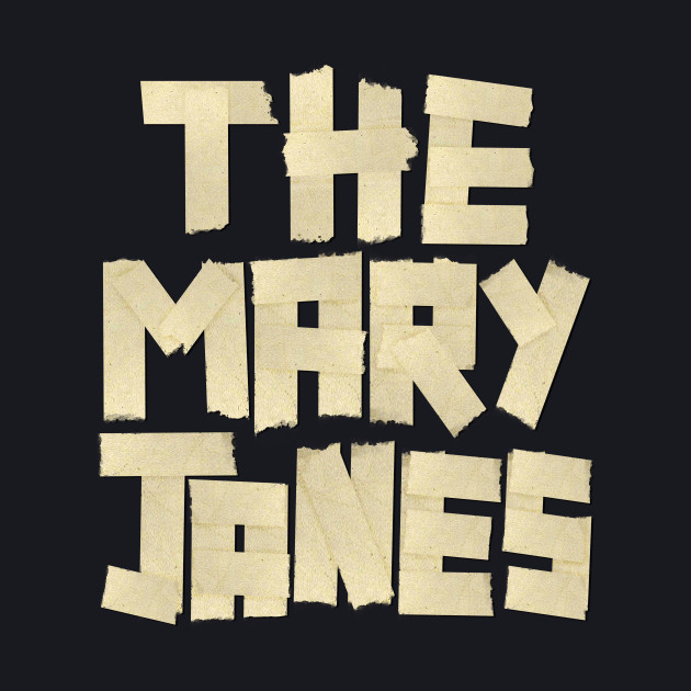 The Mary Janes Tape