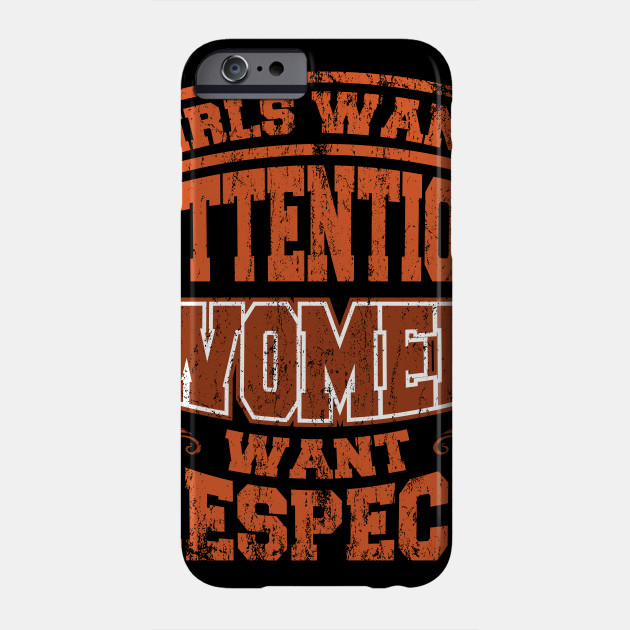 Mother's Day Gift Girls Want Attention Women Want Phone Case