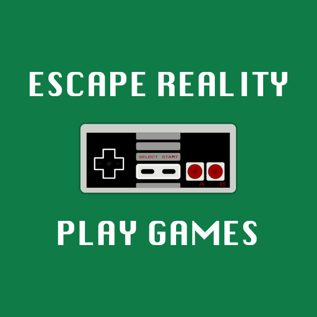 5fffda351455 Escape Reality Play Games - Video Gamer Design - Video Games - T ...