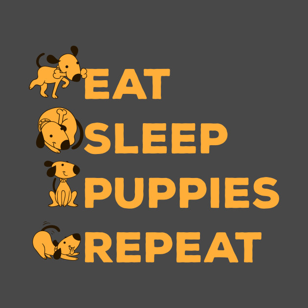 Eat Sleep Puppies Repeat | Funny with Puppies