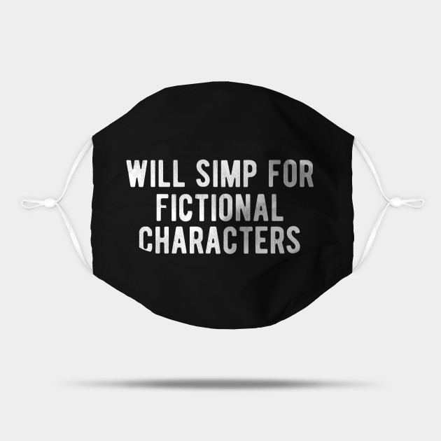 Simp for Fictional Characters