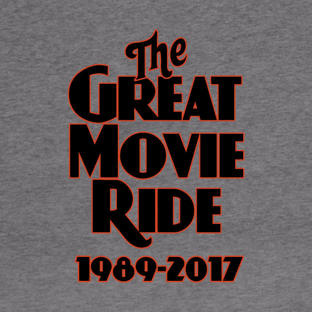 The Great Movie Ride Goodbye