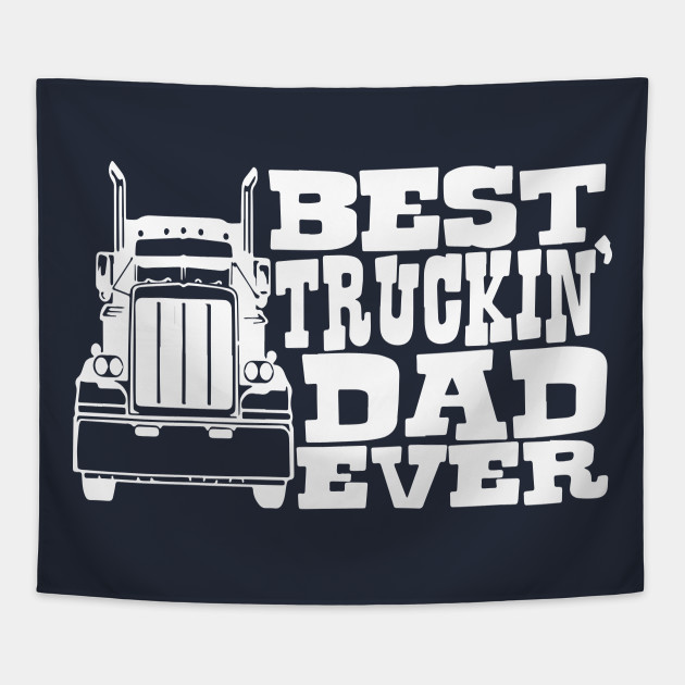 b9a3337a Best Trucking Dad Ever Shirt Trucks Fathers Day Daddy Papa Gift Tapestry