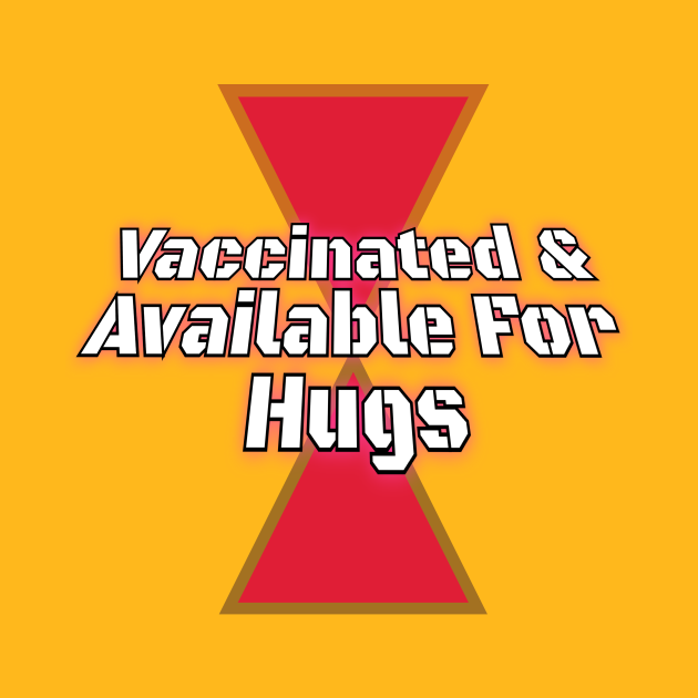 Vaccinated & Available For Hugs