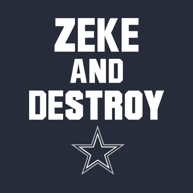 Zeke and Destroy - Ezekiel Elliott #21 - Dallas Cowboys