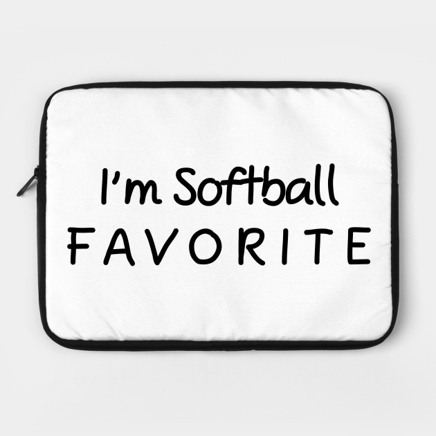 I'm Softball Favorite Softball