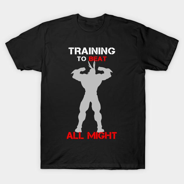 93b384d4dd30d Training To Beat All Might - Boku No Hero Academia - T-Shirt