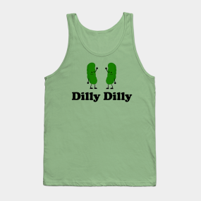 99e3d183065cf6 Main Tag Dilly Dilly Tank Tops