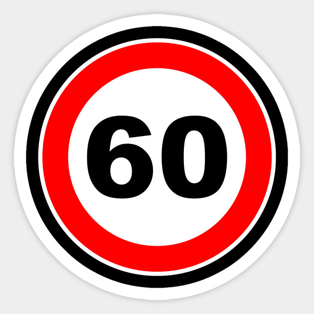 60th Birthday Gift Road Sign Retired Retirement Sticker