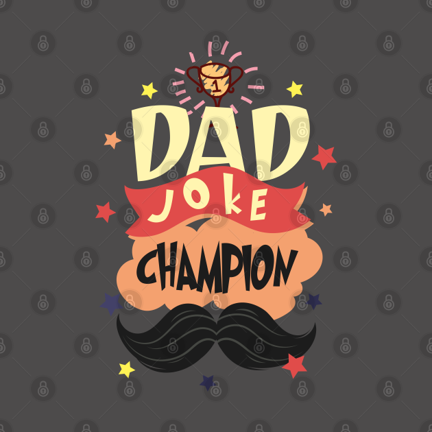 Dad Joke Champion Funny Father's day