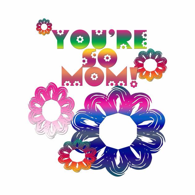 You're So Mom