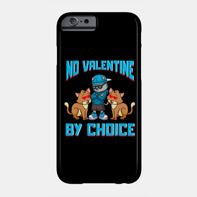 Funny Anti Valentines No Valentine By Choice Cute Cat Phone Case