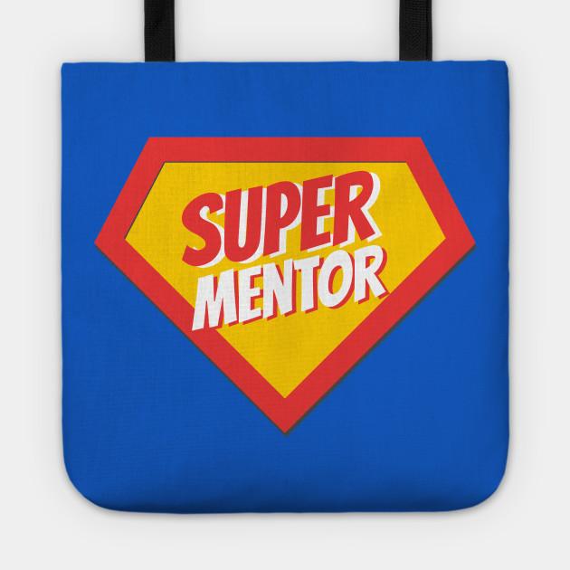 Mentor Gifts Super Mentor Mentor Gifts Tragetasche Teepublic De