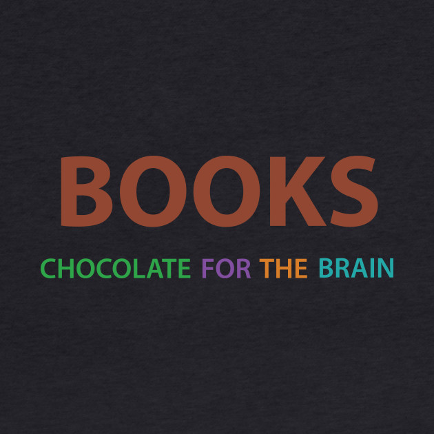 Books: chocolate for the brain.