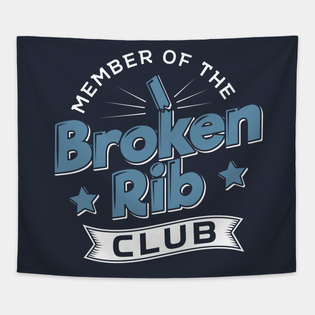 Member Of The Broken Rib Club Recovery Quotes Tapestry Teepublic