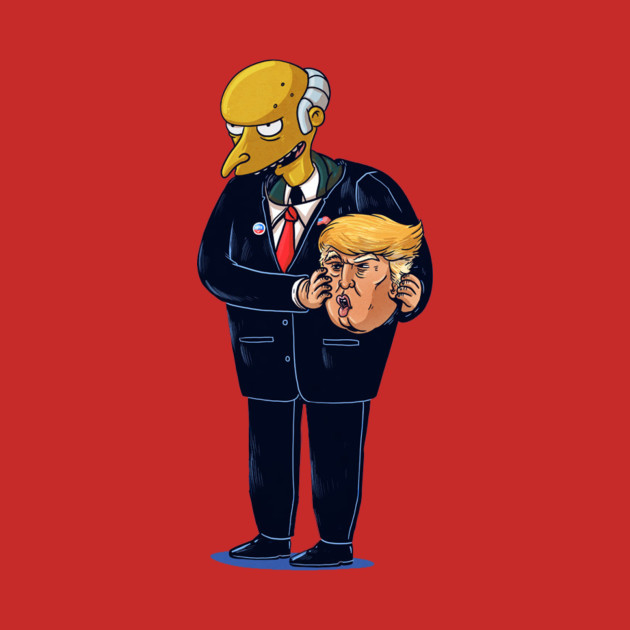 President Montgomery Burns- (Donald Trump) Make America Great Again