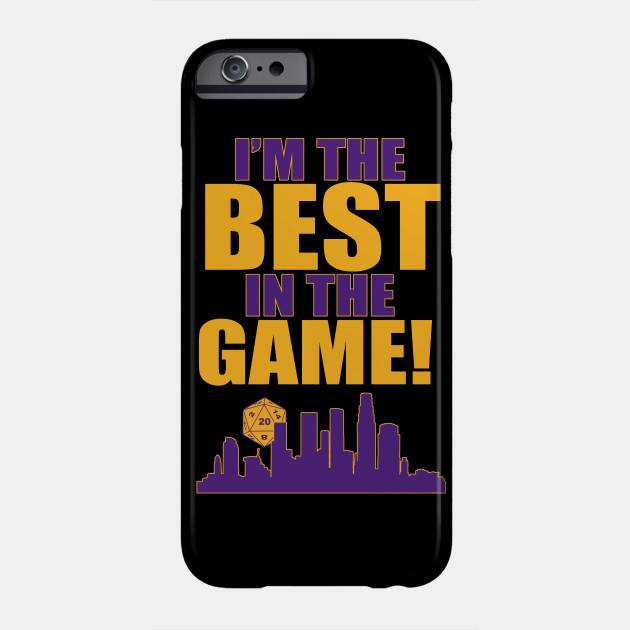 DND I'm The Best In The Game! Phone Case