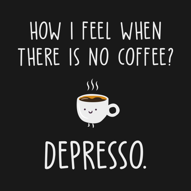 Funny Quotes Sarcasm For Coffee Lovers